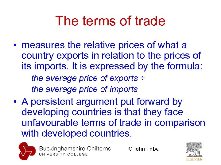 The terms of trade • measures the relative prices of what a country exports