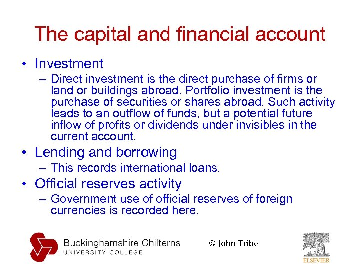 The capital and financial account • Investment – Direct investment is the direct purchase