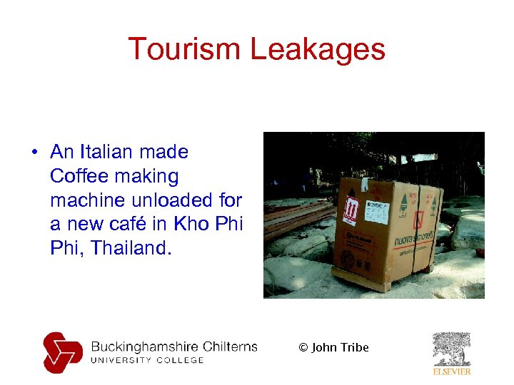 Tourism Leakages • An Italian made Coffee making machine unloaded for a new café