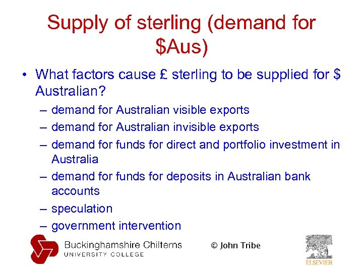 Supply of sterling (demand for $Aus) • What factors cause £ sterling to be