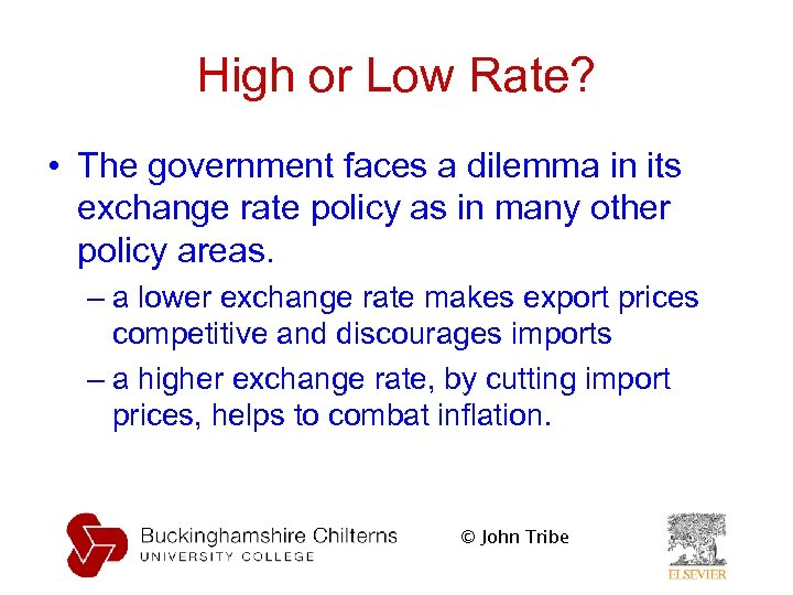 High or Low Rate? • The government faces a dilemma in its exchange rate