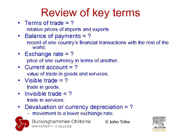 Review of key terms • Terms of trade = ? relative prices of imports