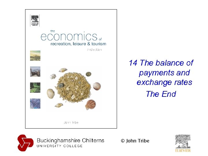 14 The balance of payments and exchange rates The End © John Tribe