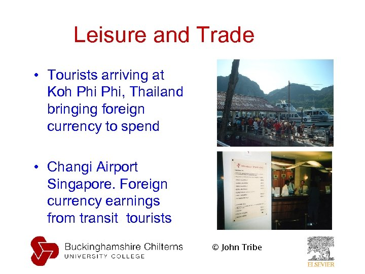 Leisure and Trade • Tourists arriving at Koh Phi, Thailand bringing foreign currency to