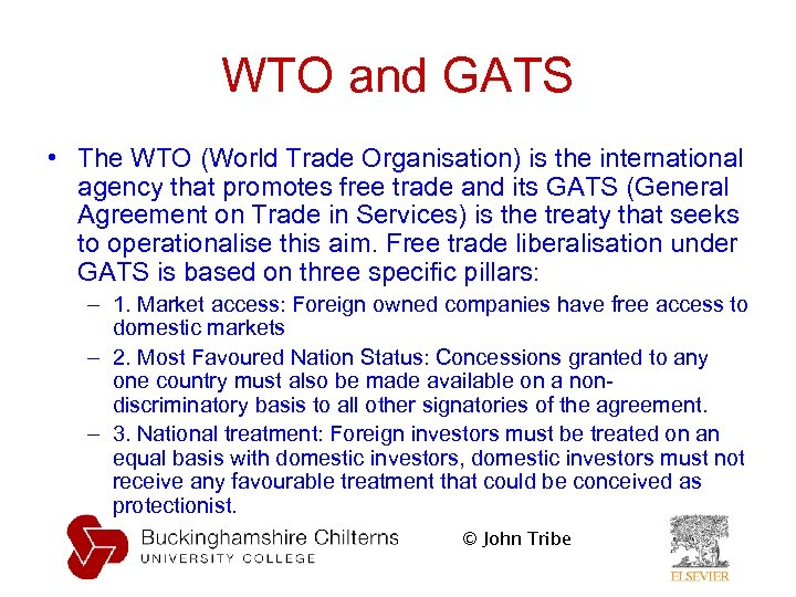 WTO and GATS • The WTO (World Trade Organisation) is the international agency that