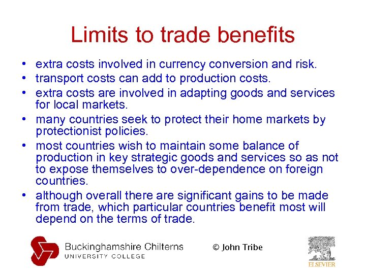Limits to trade benefits • extra costs involved in currency conversion and risk. •