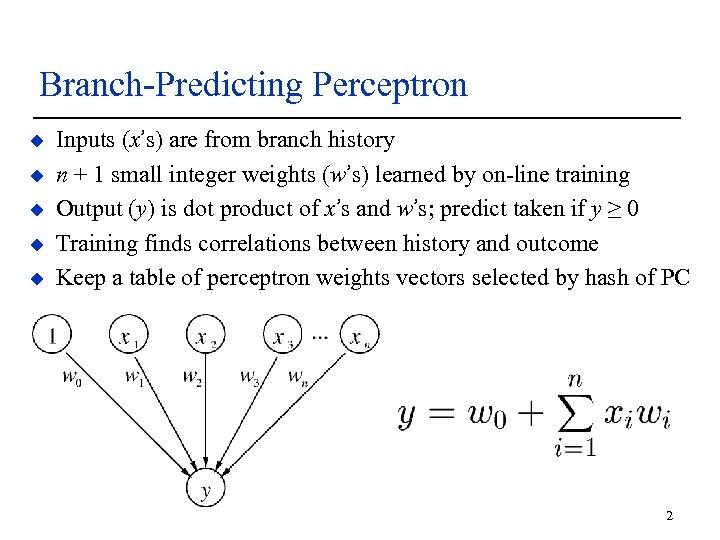 Branch-Predicting Perceptron u u u Inputs (x's) are from branch history n + 1