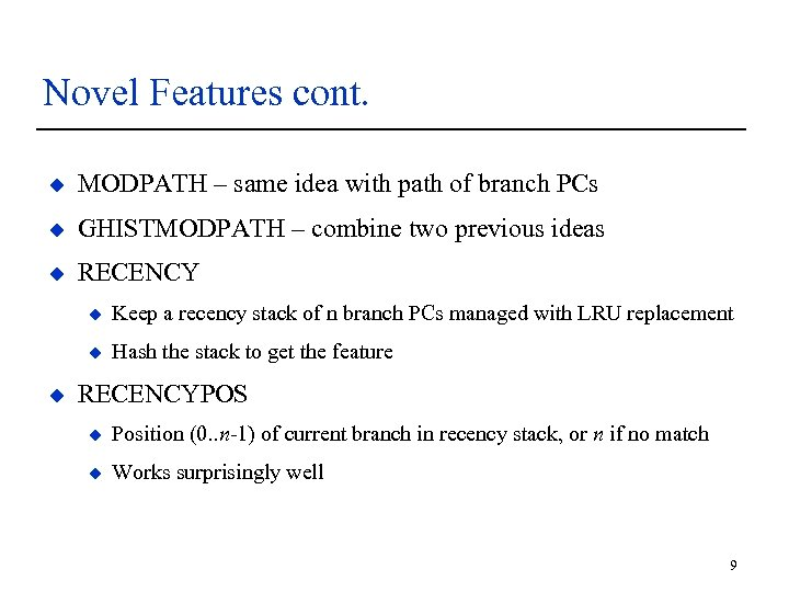 Novel Features cont. u MODPATH – same idea with path of branch PCs u