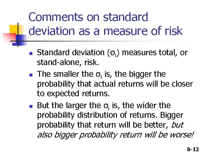 Comments on standard deviation as a measure of risk n n n Standard deviation