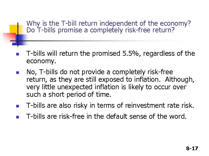 Why is the T-bill return independent of the economy? Do T-bills promise a completely