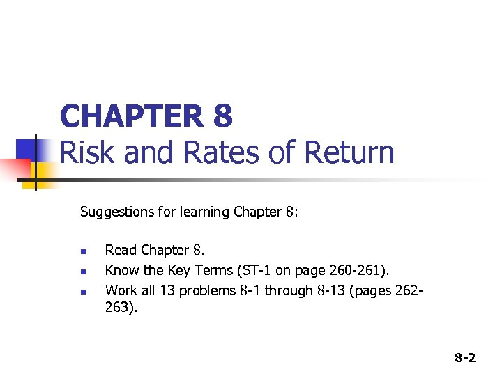 CHAPTER 8 Risk and Rates of Return Suggestions for learning Chapter 8: n n