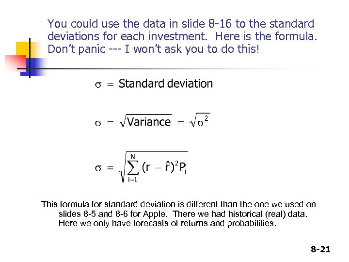 You could use the data in slide 8 -16 to the standard deviations for