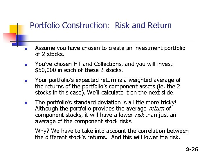 Portfolio Construction: Risk and Return n n Assume you have chosen to create an
