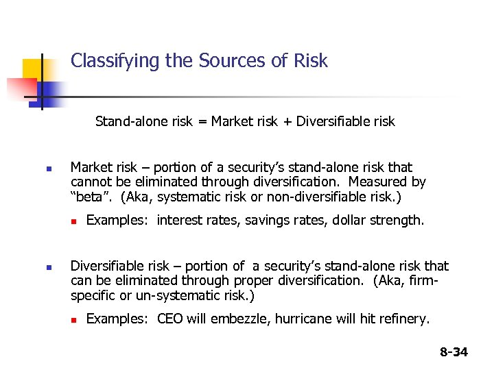 Classifying the Sources of Risk Stand-alone risk = Market risk + Diversifiable risk n