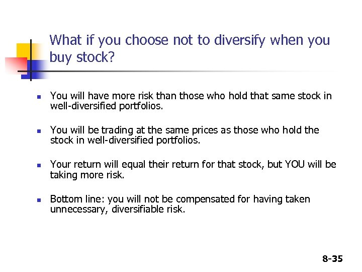What if you choose not to diversify when you buy stock? n n You