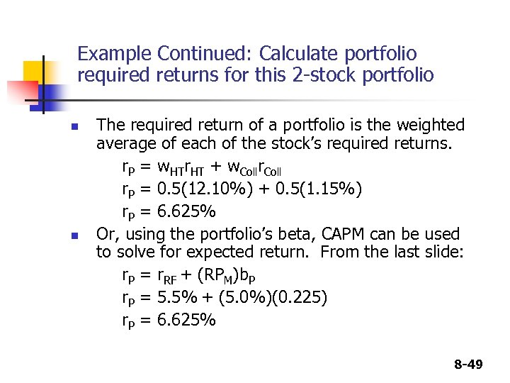 Example Continued: Calculate portfolio required returns for this 2 -stock portfolio n n The