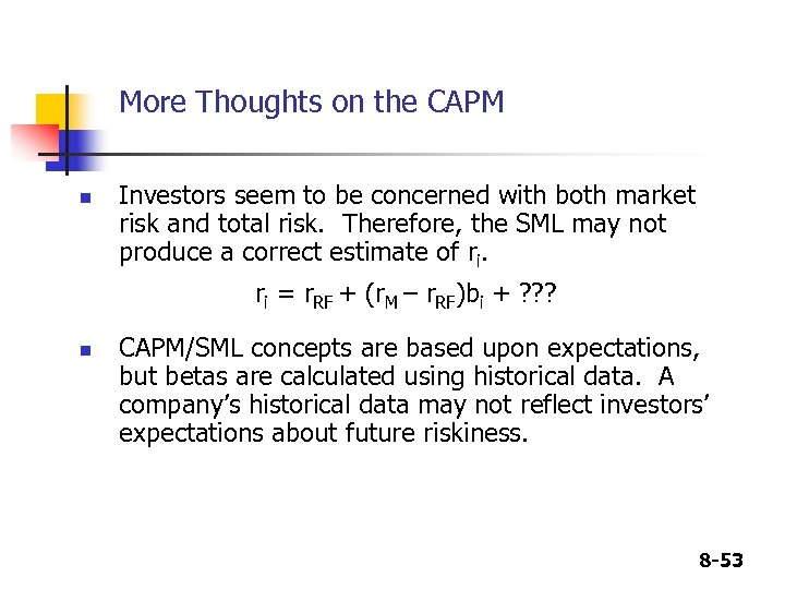 More Thoughts on the CAPM n Investors seem to be concerned with both market