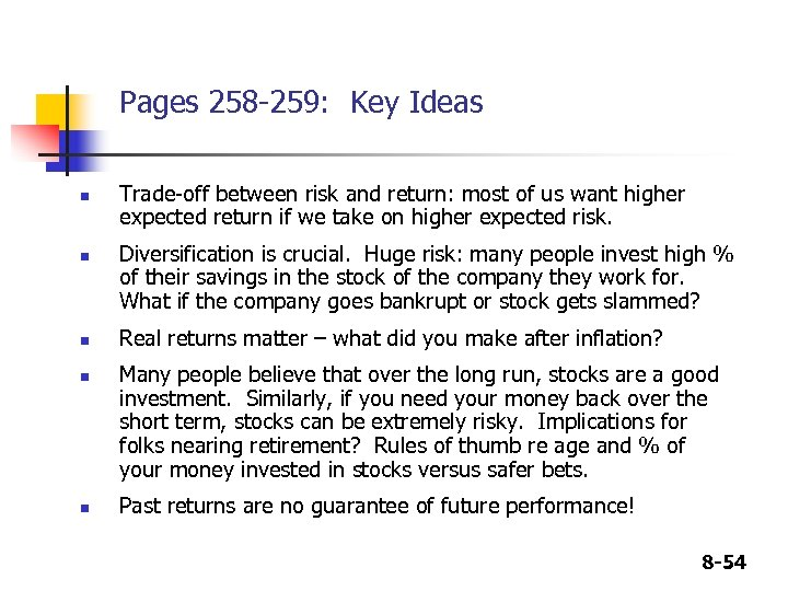 Pages 258 -259: Key Ideas n n n Trade-off between risk and return: most