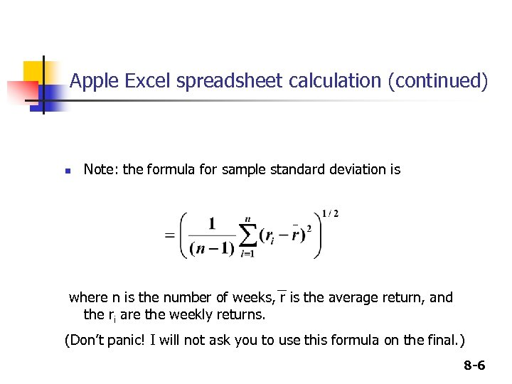 Apple Excel spreadsheet calculation (continued) n Note: the formula for sample standard deviation is