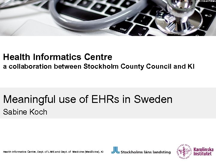 Foto: Fröken Fokus Health Informatics Centre a collaboration between Stockholm County Council and KI