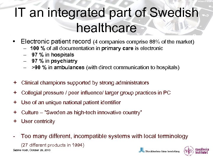 Foto: Fröken Fokus IT an integrated part of Swedish healthcare • Electronic patient record