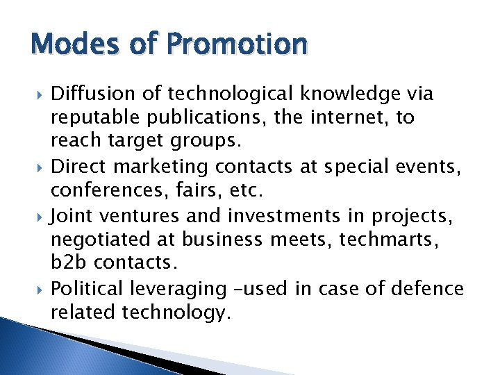 Modes of Promotion Diffusion of technological knowledge via reputable publications, the internet, to reach