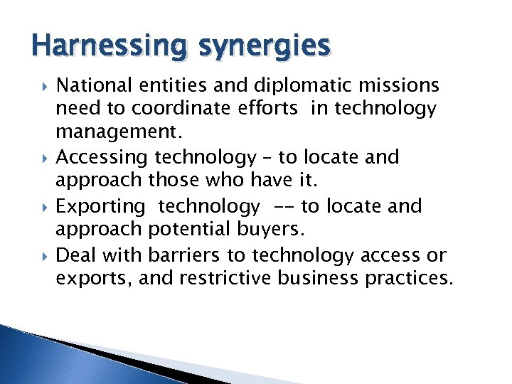 Harnessing synergies National entities and diplomatic missions need to coordinate efforts in technology management.