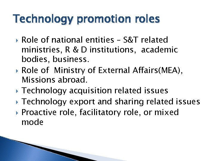 Technology promotion roles Role of national entities – S&T related ministries, R & D