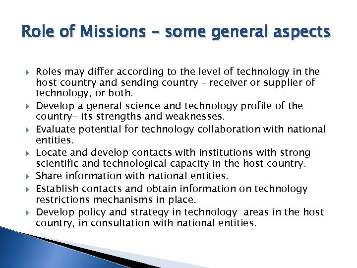 Role of Missions – some general aspects Roles may differ according to the level