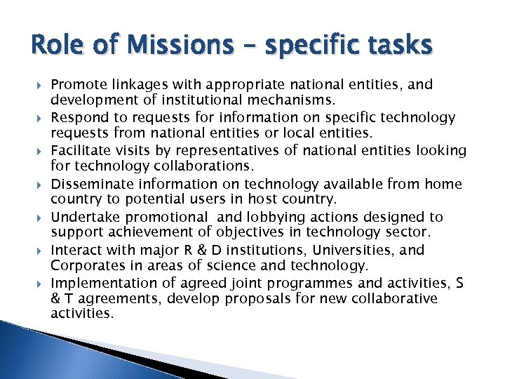 Role of Missions – specific tasks Promote linkages with appropriate national entities, and development