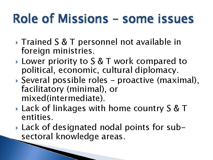 Role of Missions – some issues Trained S & T personnel not available in