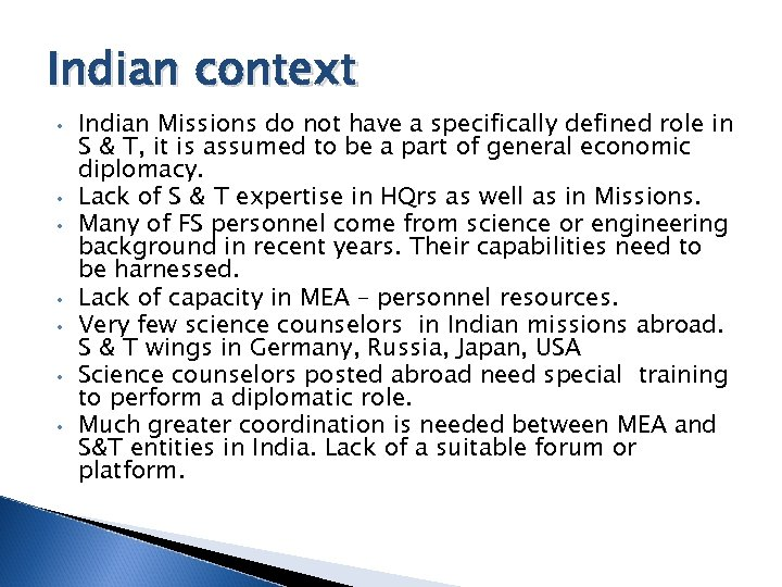 Indian context • • Indian Missions do not have a specifically defined role in