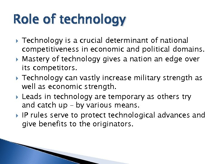 Role of technology Technology is a crucial determinant of national competitiveness in economic and