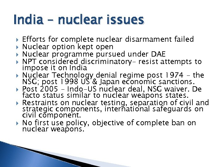 India – nuclear issues Efforts for complete nuclear disarmament failed Nuclear option kept open