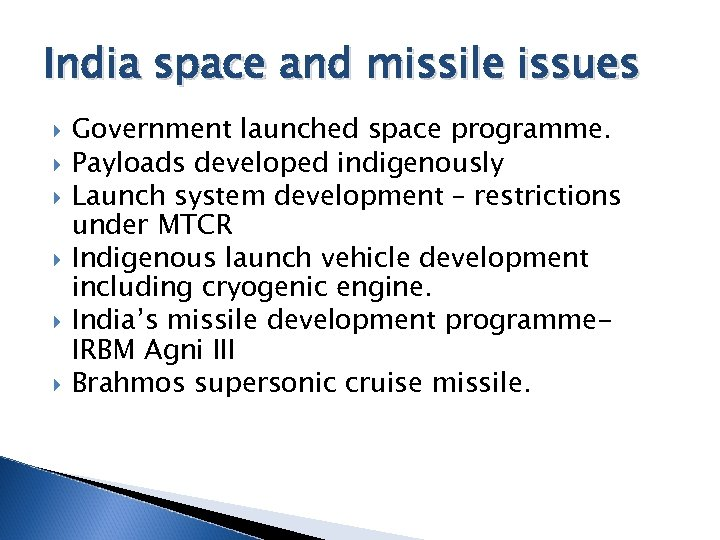 India space and missile issues Government launched space programme. Payloads developed indigenously Launch system