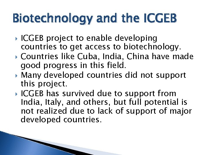 Biotechnology and the ICGEB project to enable developing countries to get access to biotechnology.