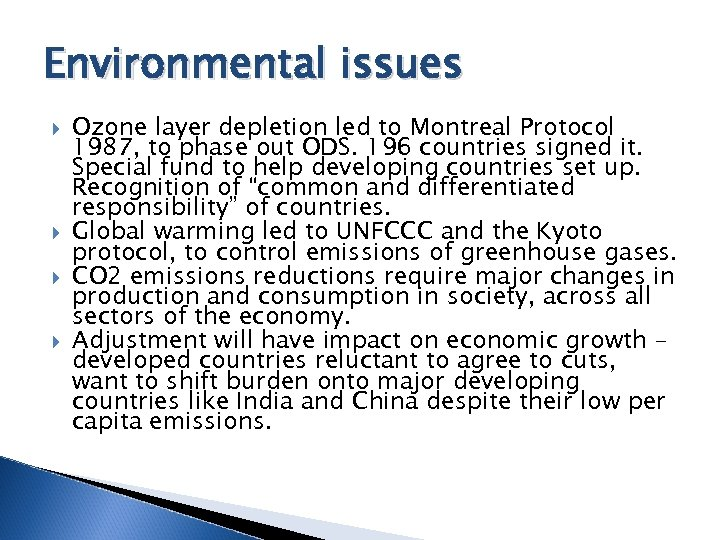 Environmental issues Ozone layer depletion led to Montreal Protocol 1987, to phase out ODS.