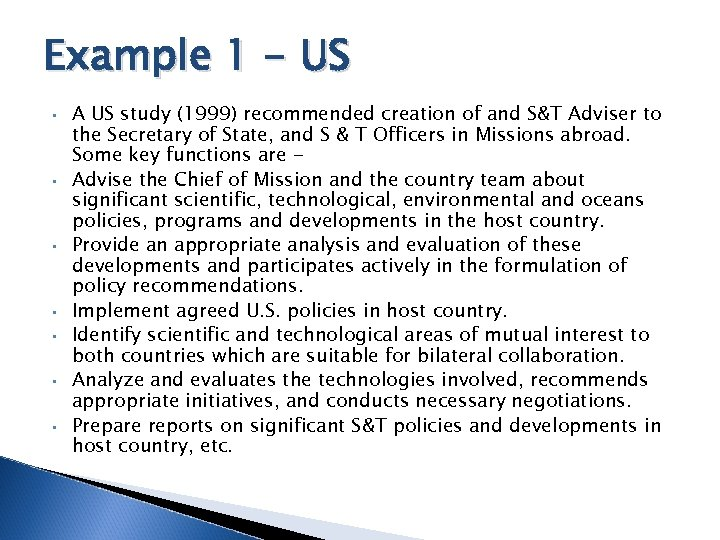 Example 1 - US • • A US study (1999) recommended creation of and