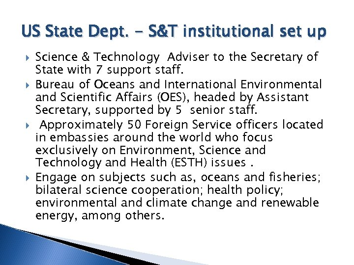 US State Dept. - S&T institutional set up Science & Technology Adviser to the