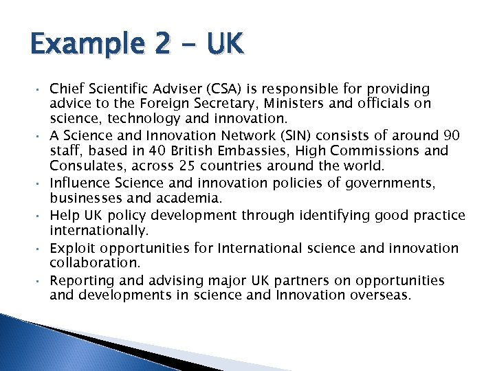 Example 2 - UK • • • Chief Scientific Adviser (CSA) is responsible for