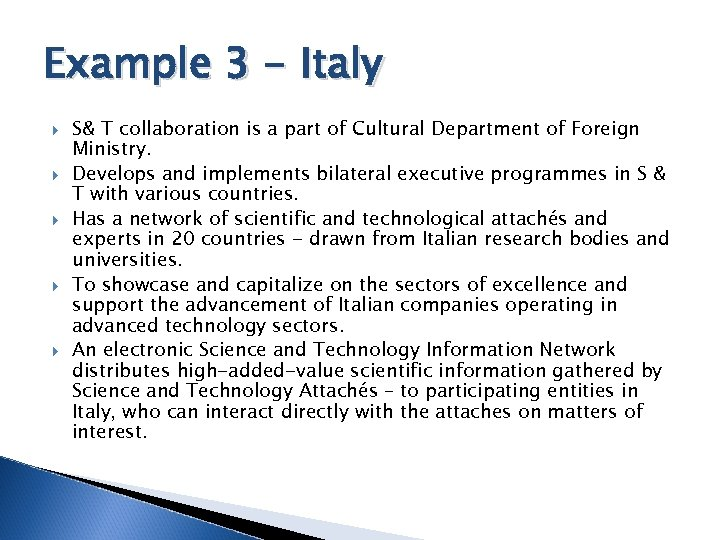 Example 3 - Italy S& T collaboration is a part of Cultural Department of