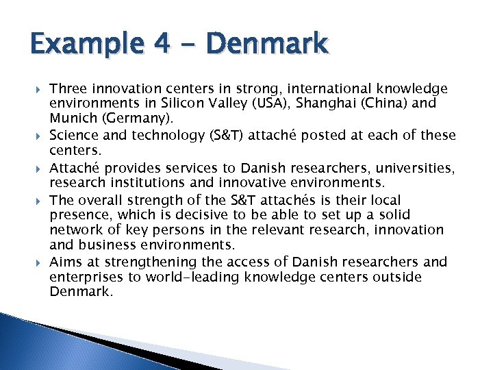 Example 4 - Denmark Three innovation centers in strong, international knowledge environments in Silicon