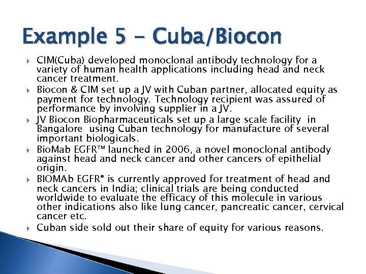 Example 5 - Cuba/Biocon CIM(Cuba) developed monoclonal antibody technology for a variety of human