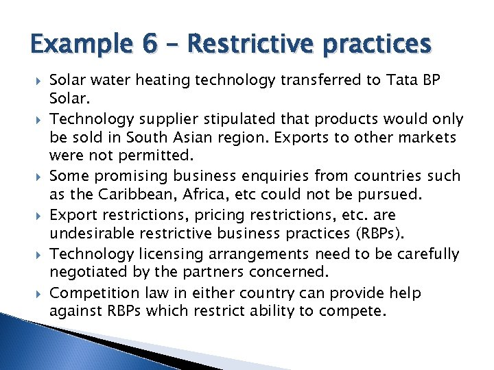 Example 6 – Restrictive practices Solar water heating technology transferred to Tata BP Solar.