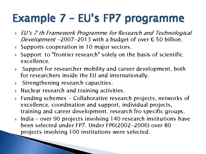 Example 7 – EU's FP 7 programme EU's 7 th Framework Programme for Research