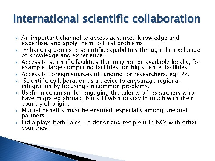 International scientific collaboration An important channel to access advanced knowledge and expertise, and apply