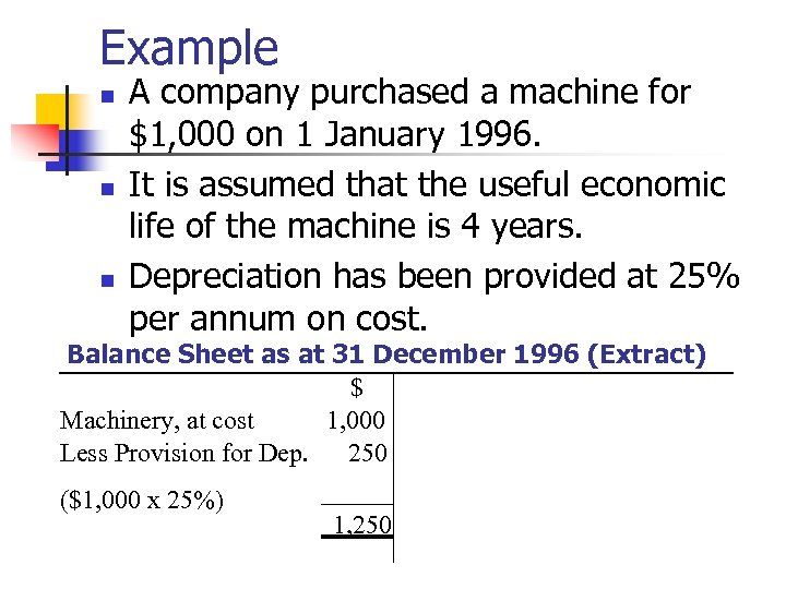 Example n n n A company purchased a machine for $1, 000 on 1