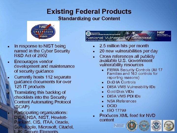 Existing Federal Products Standardizing our Content n n n In response to NIST being