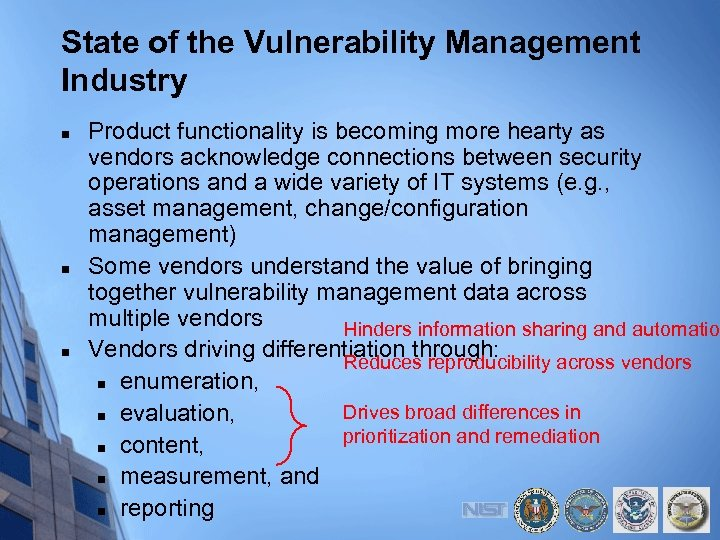 State of the Vulnerability Management Industry n n n Product functionality is becoming more