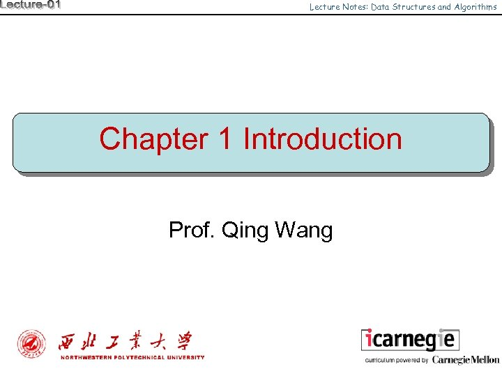 Lecture Notes: Data Structures and Algorithms Chapter 1 Introduction Prof. Qing Wang